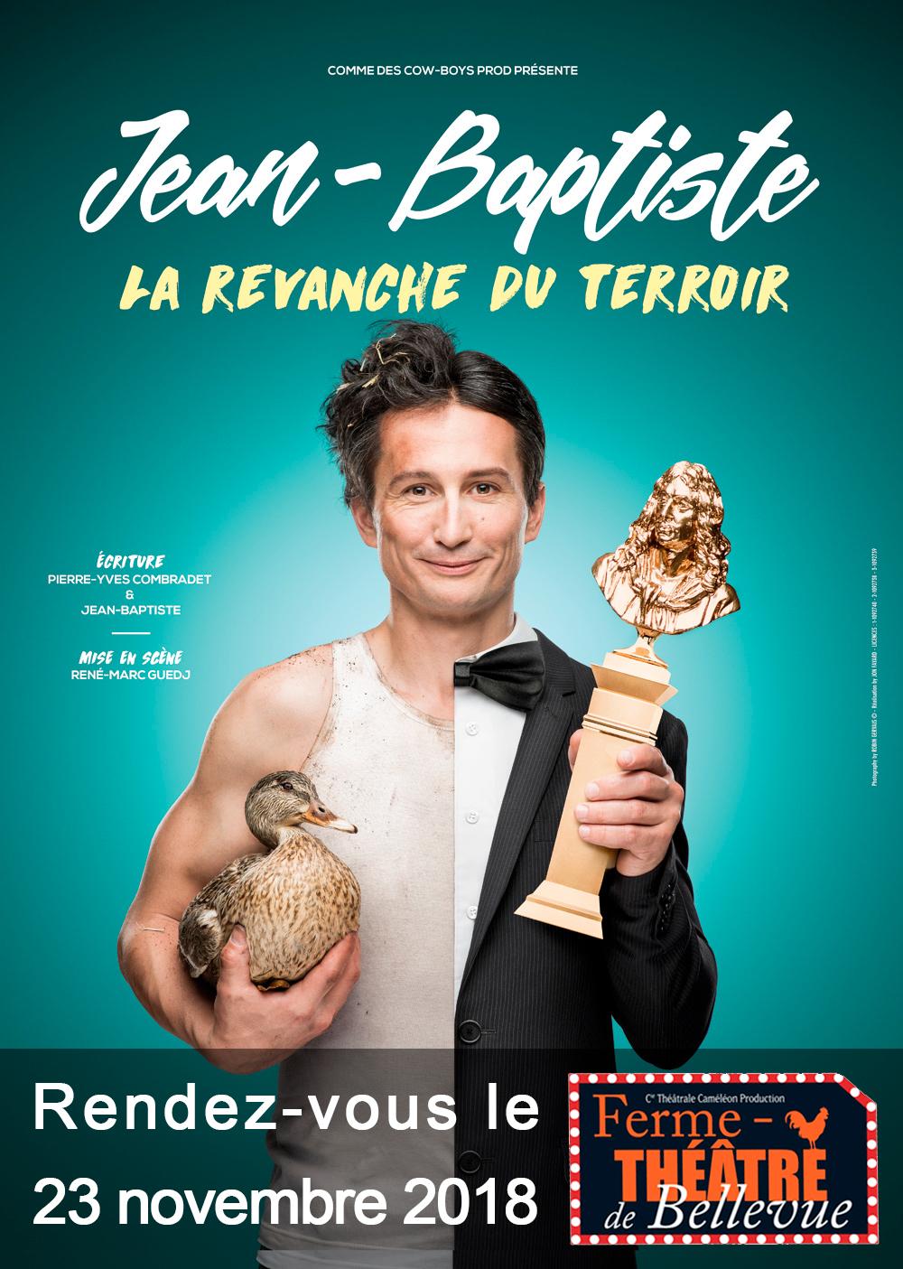 Jean-Baptiste, le 23 Novembre - Ferme-Théâtre de Bellevue