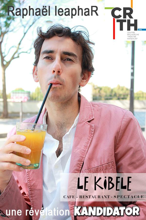 Raphaël leaphaR, le 23 Octobre - Petit Théâtre du Kibélé