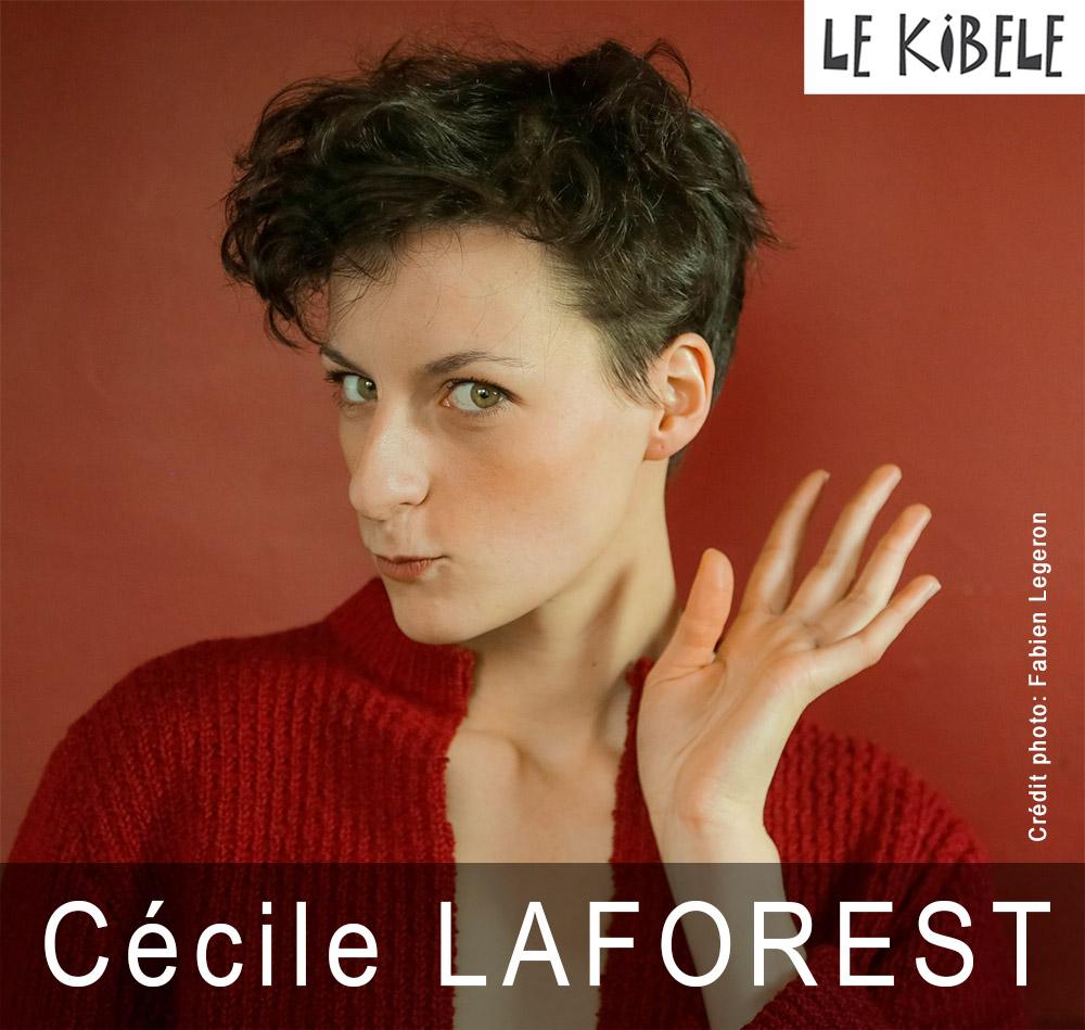 Cécile LAFOREST, le 31 Janvier - Petit Théâtre du Kibélé