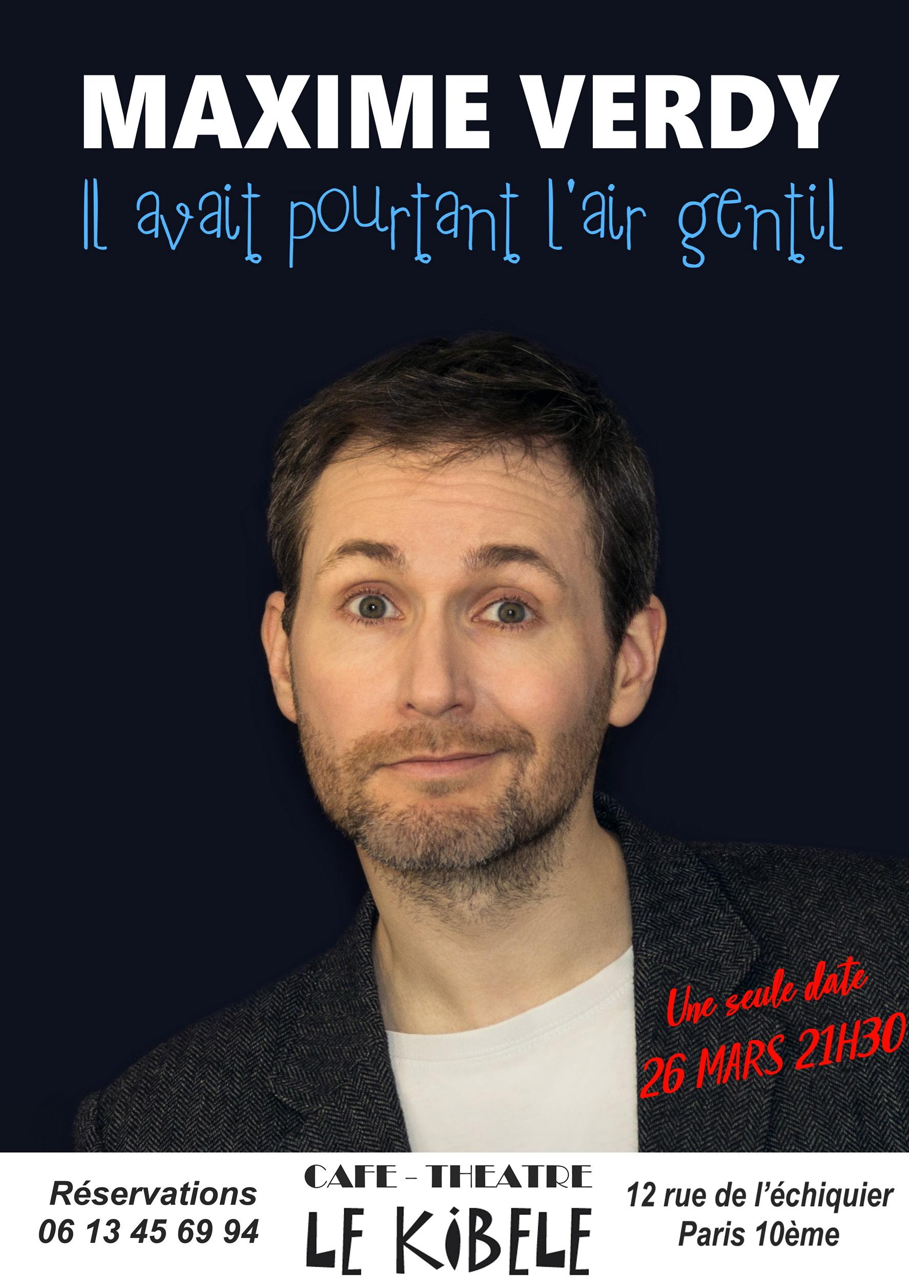 Maxime VERDY, le 26 Mars - Petit Théâtre du Kibélé