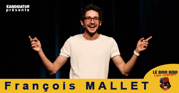 François MALLET, le 12 Mai - Boui Boui Café Comique