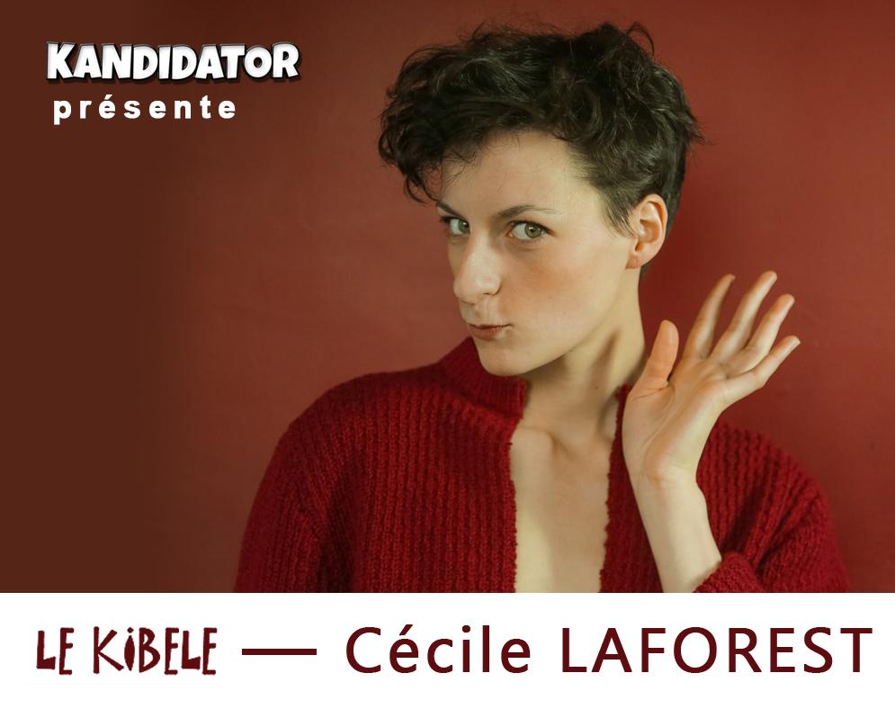 Cécile LAFOREST en exclu, le 21 Mai - Petit Théâtre du Kibélé