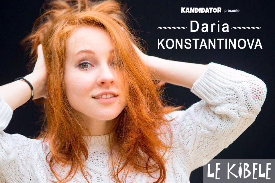 Daria KONSTANTINOVA, le 4 Juillet - Petit Théâtre du Kibélé